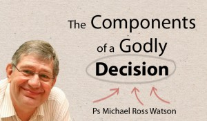 The Components of a Godly Decision