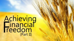 Achieving Financial Freedom Part 2