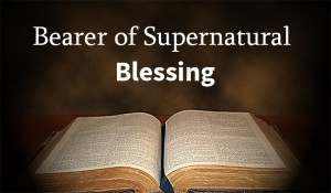 Bearer of Supernatural Blessing