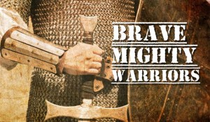 Brave Mighty Warriors