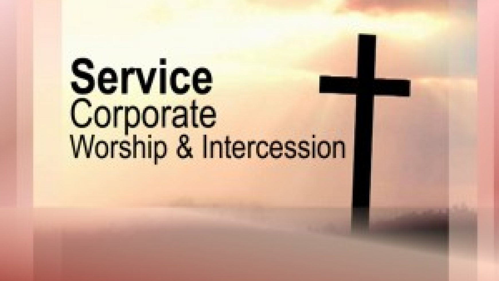 Service Corporate Worship & Intercession