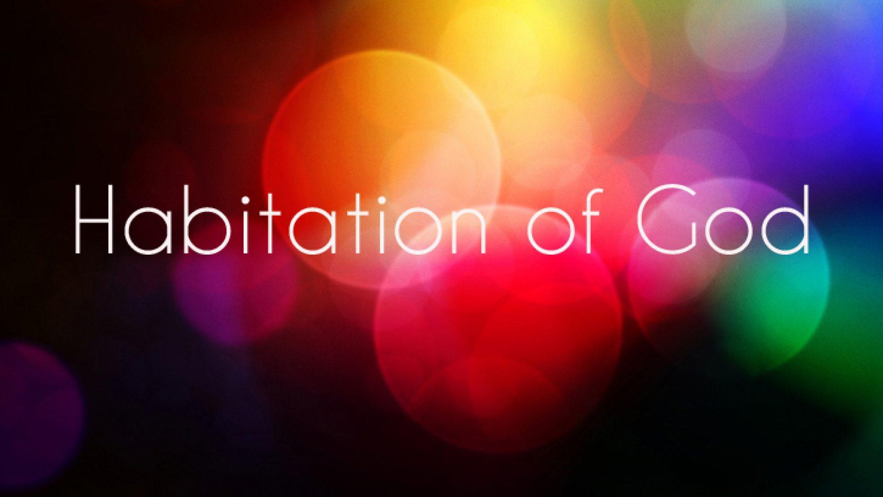 Habitation of God