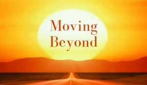 Moving Beyond