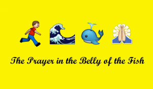The Prayer in the Belly of the Fish