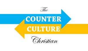 The Counter-Culture Christian