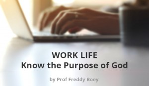 Work Life – Know the Purpose of God