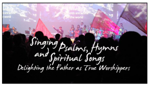 Singing Psalsm, Hymns and Spiritual Songs