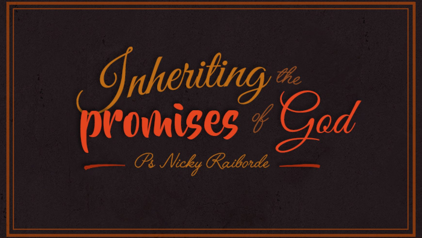 Inheriting the Promises of God