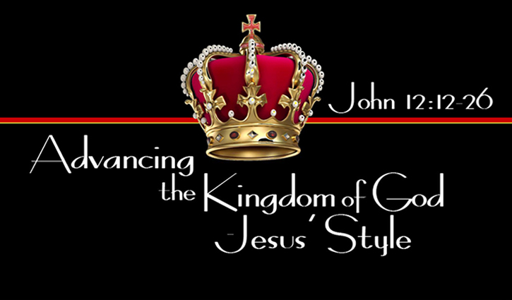 Advancing the Kingdom of God – Jesus' Style