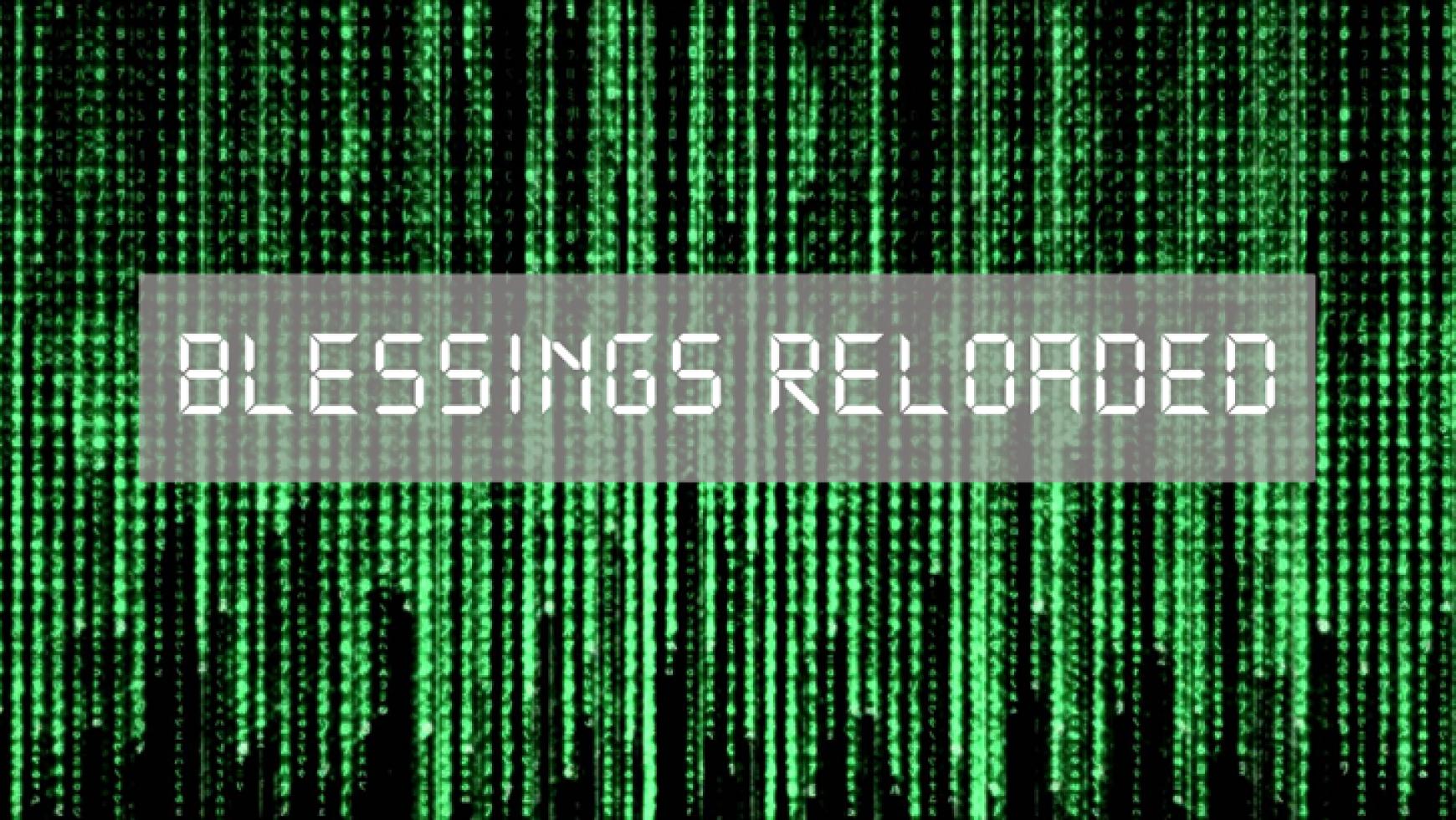 Blessing Reloaded
