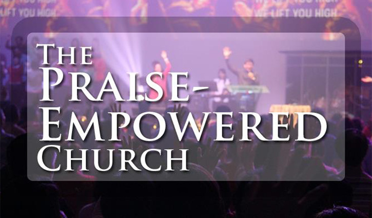 The Praise-Empowered Church
