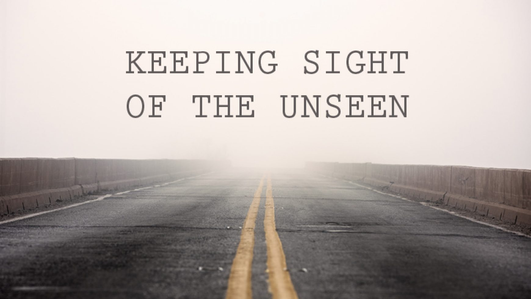 Keeping Sight of the Unseen