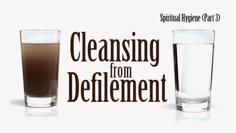 Spiritual Hygiene (Part 3)