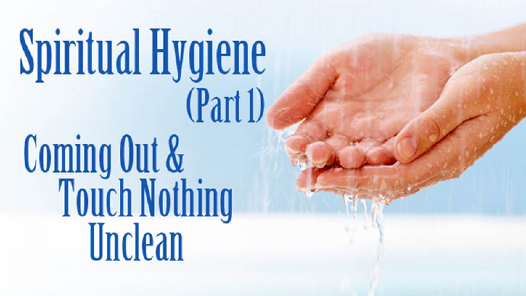 Spiritual Hygiene (Part 1)