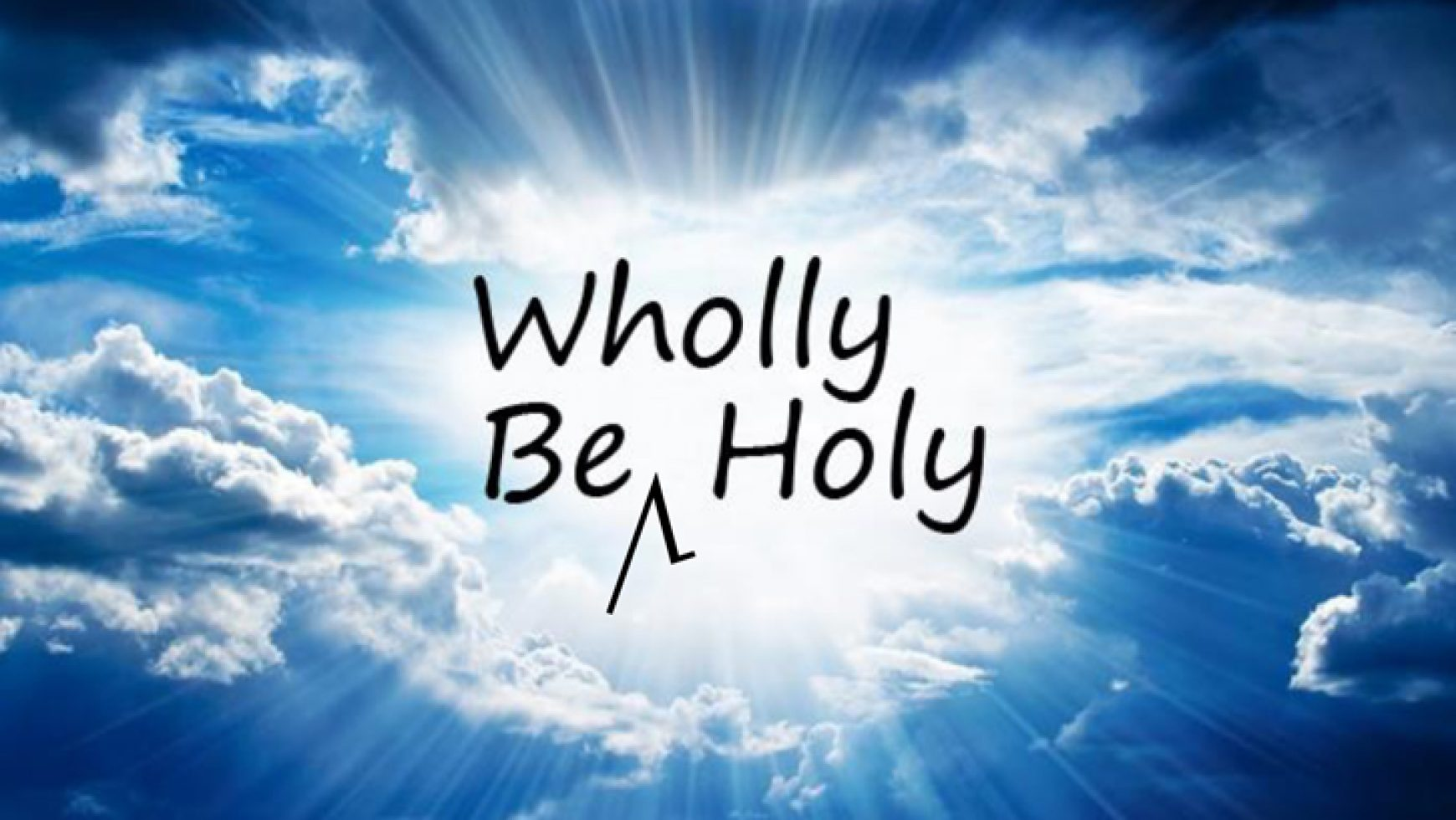 Be Wholly Holy