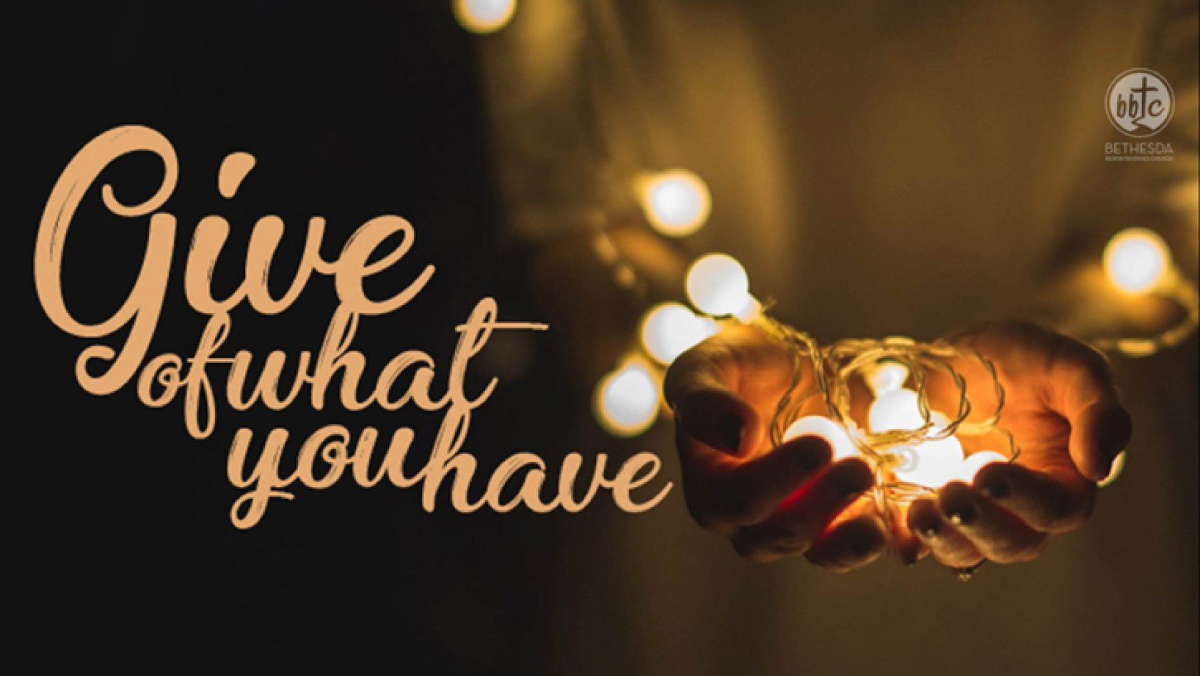Give Of What You Have!