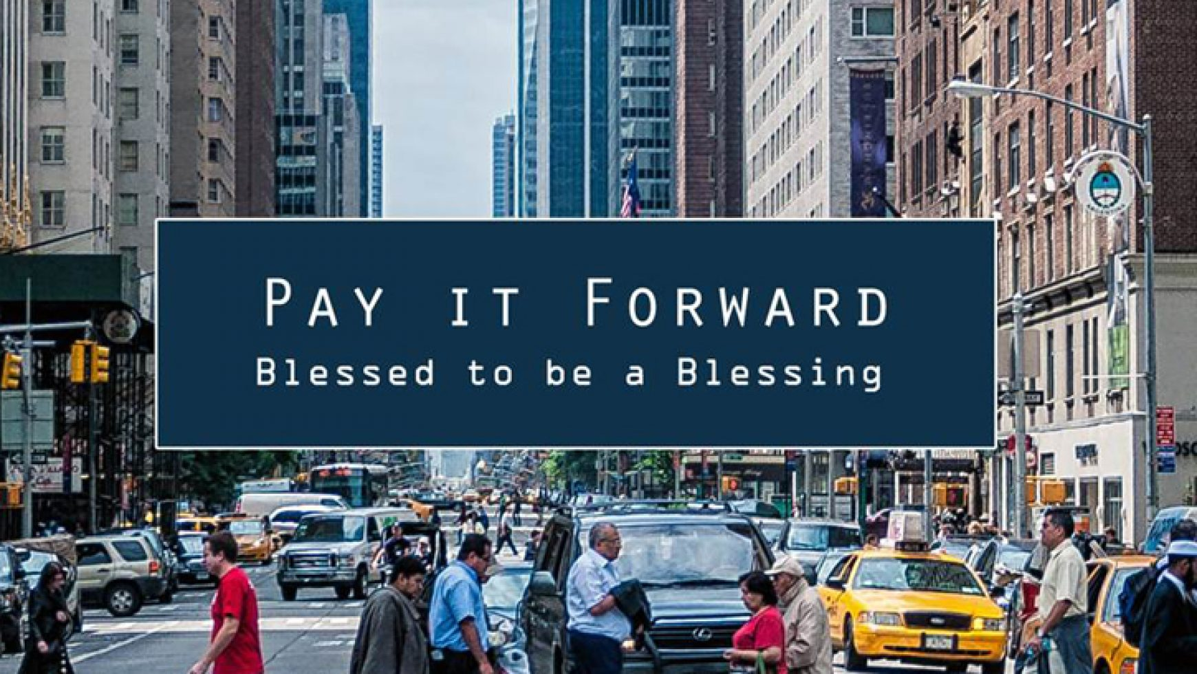 Pay it Forward: Blessed to be a Blessing