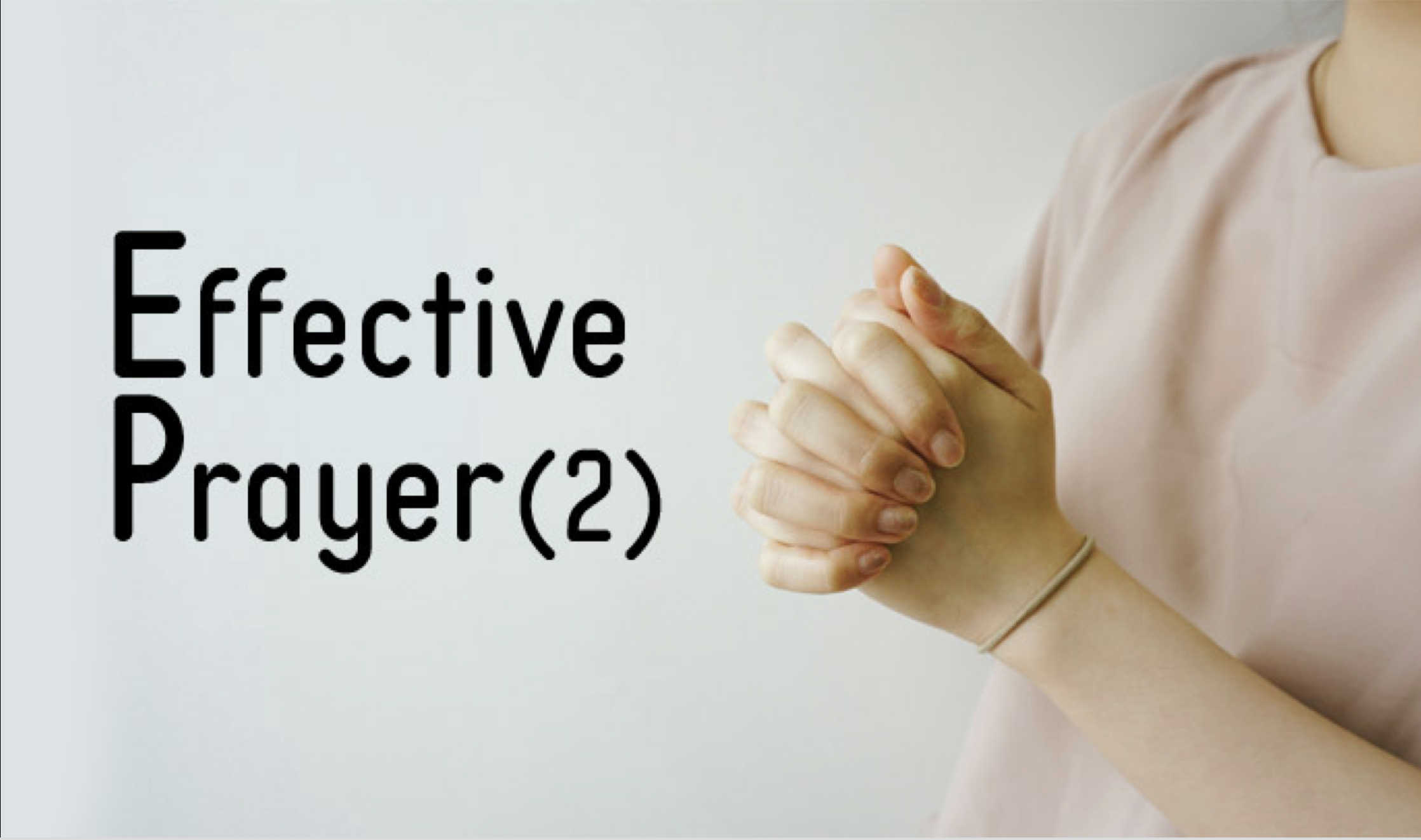 Effective Prayer Part 02