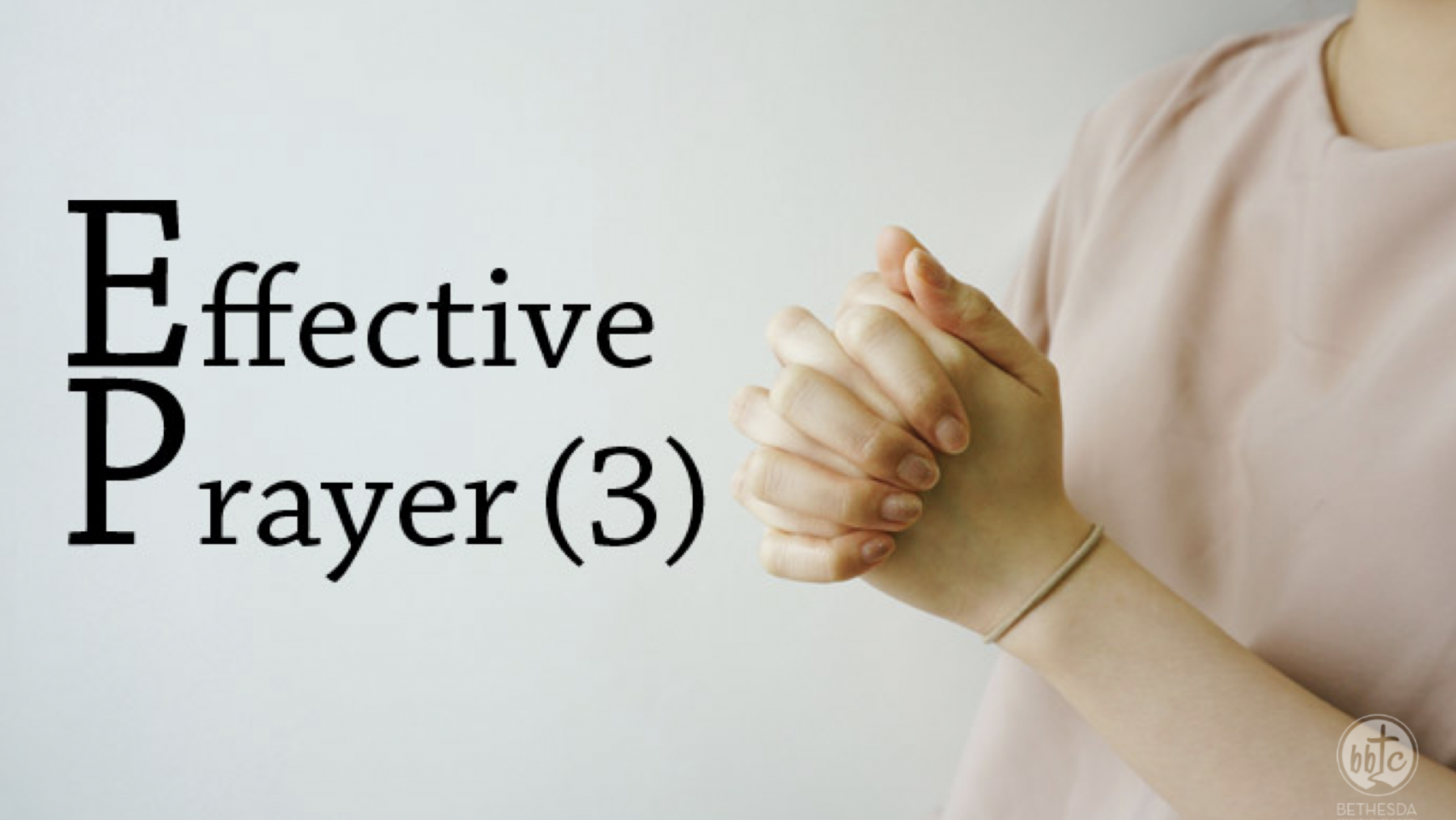 Effective Prayer Part 03
