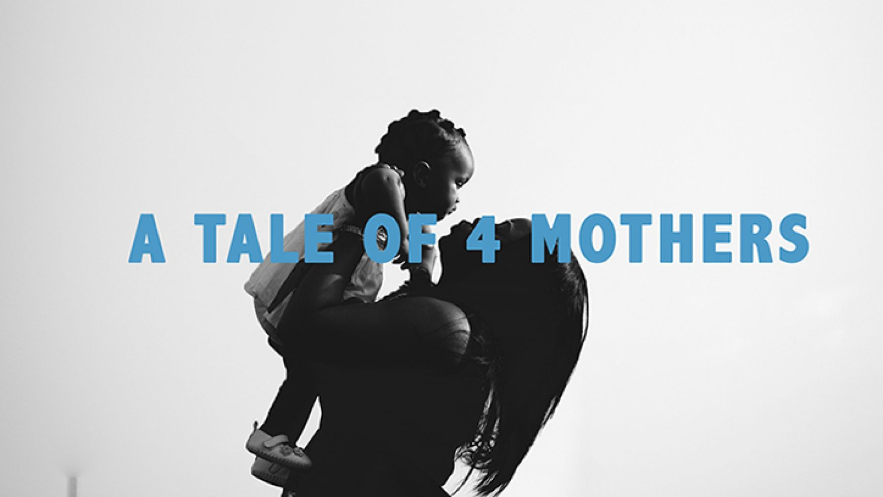 A Tale of 4 Mothers