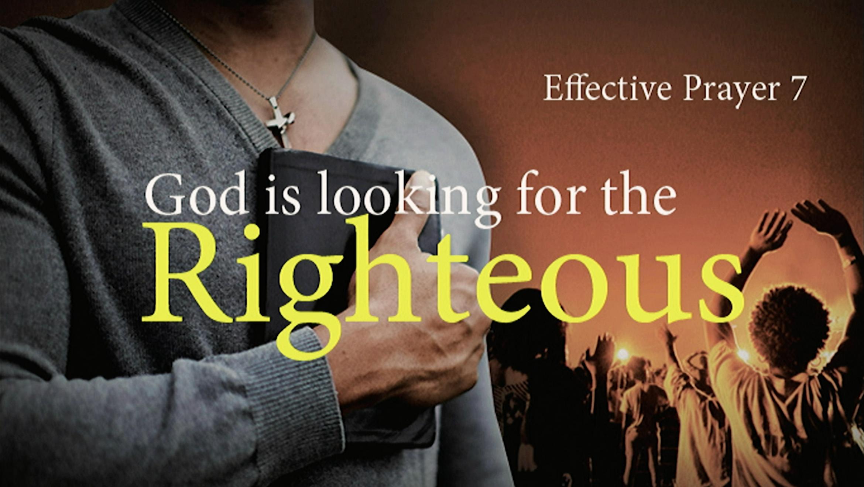 Effective Prayer Part 7