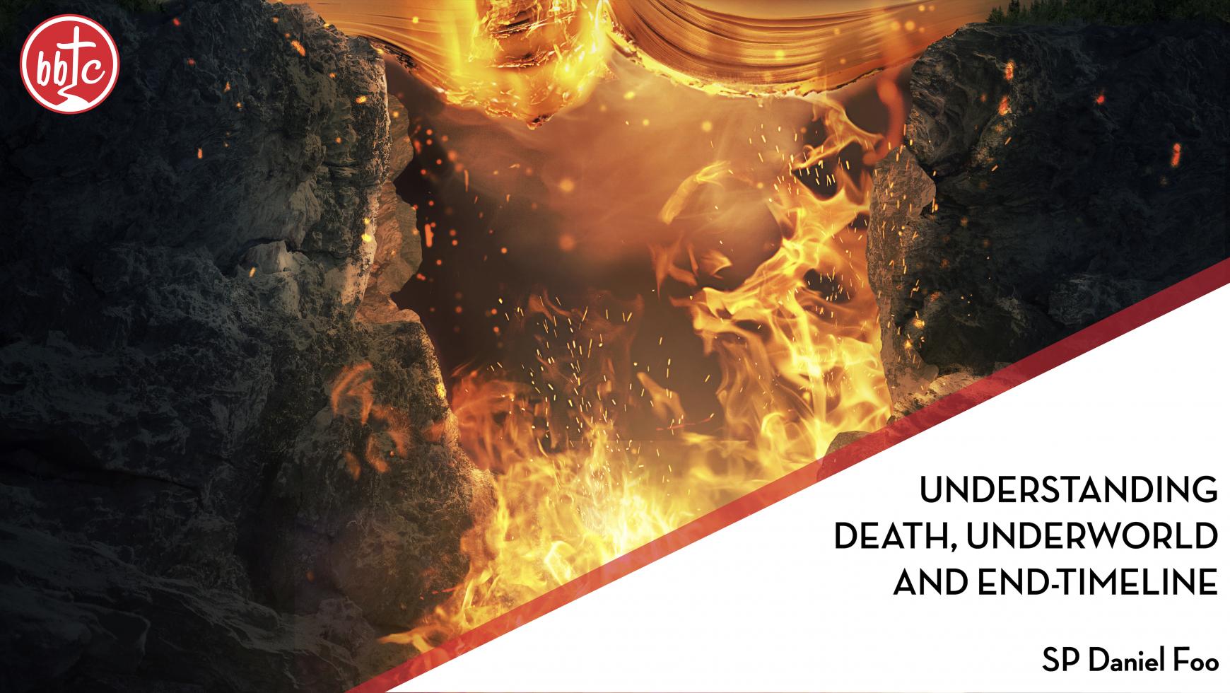 Understanding Death, Underworld and End-Timeline