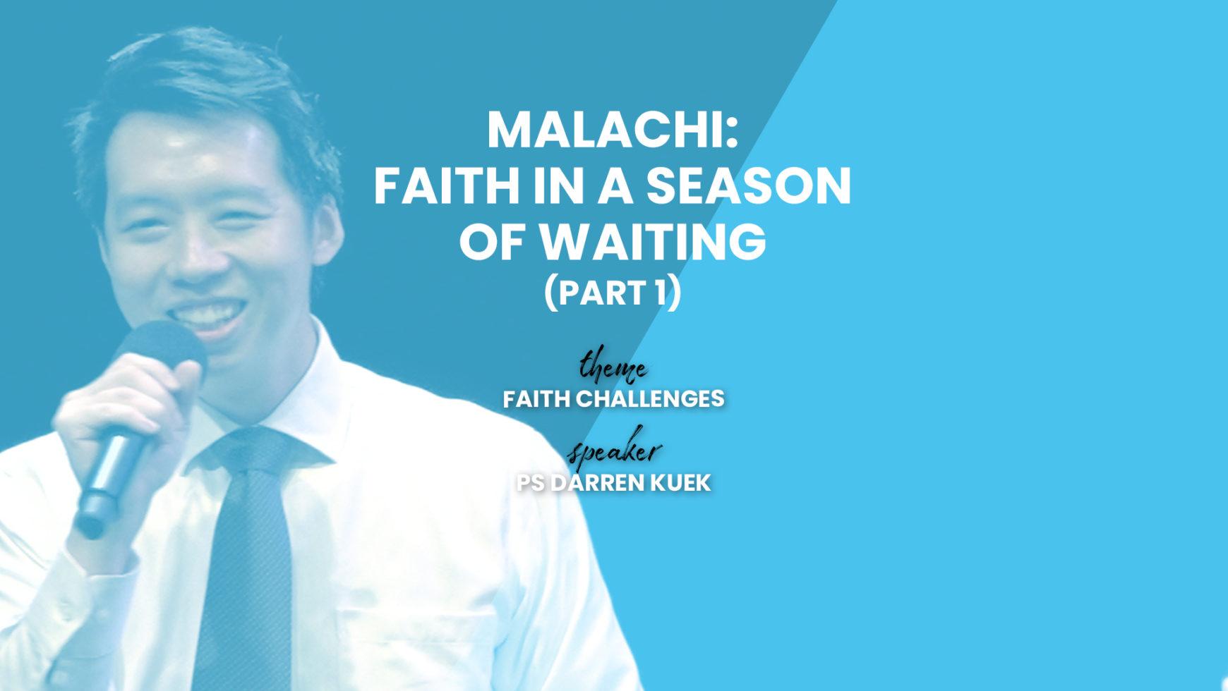 Malachi: Faith In A Season Of Waiting Part 1