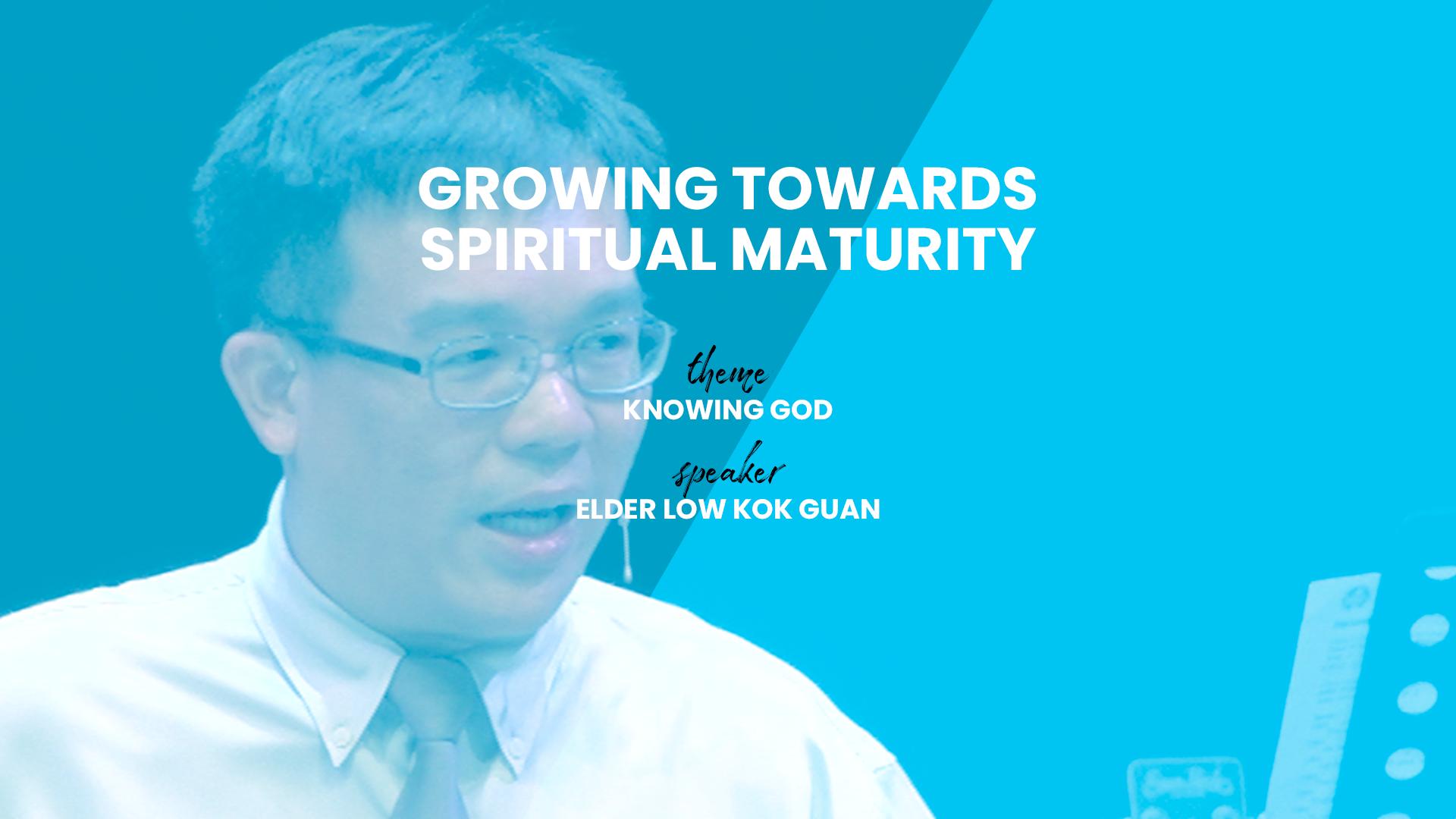 Growing Towards Spiritual Maturity