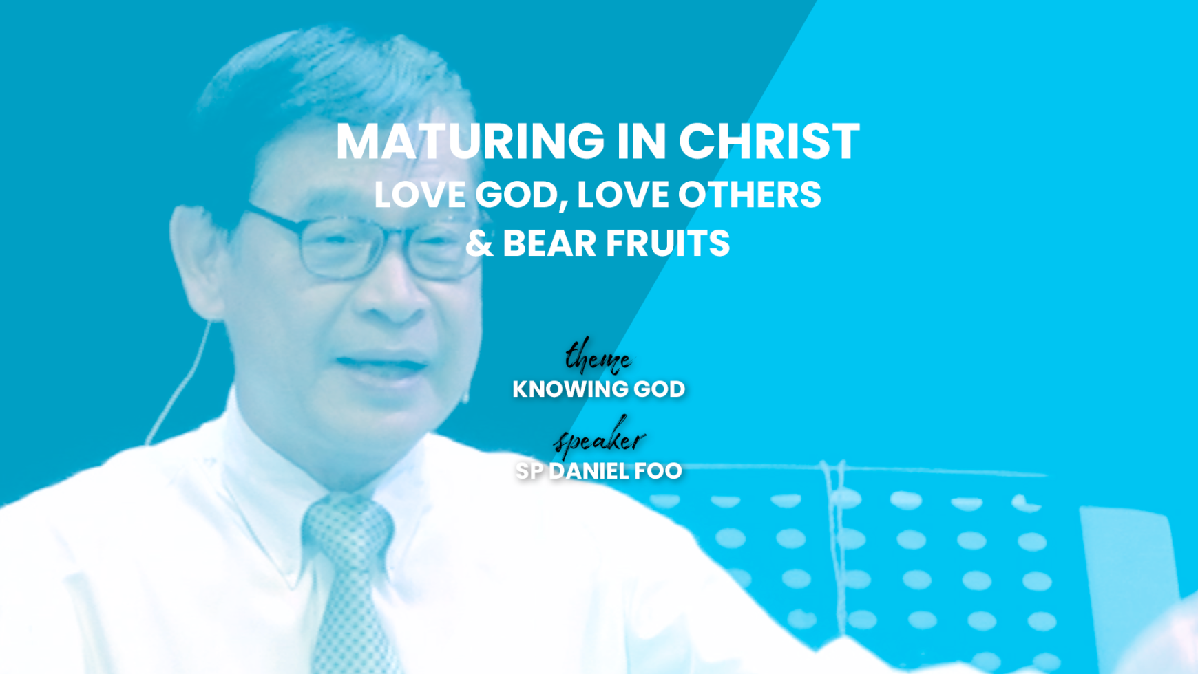 MATURING IN CHRIST – LOVE GOD, LOVE OTHERS & BEAR FRUIT