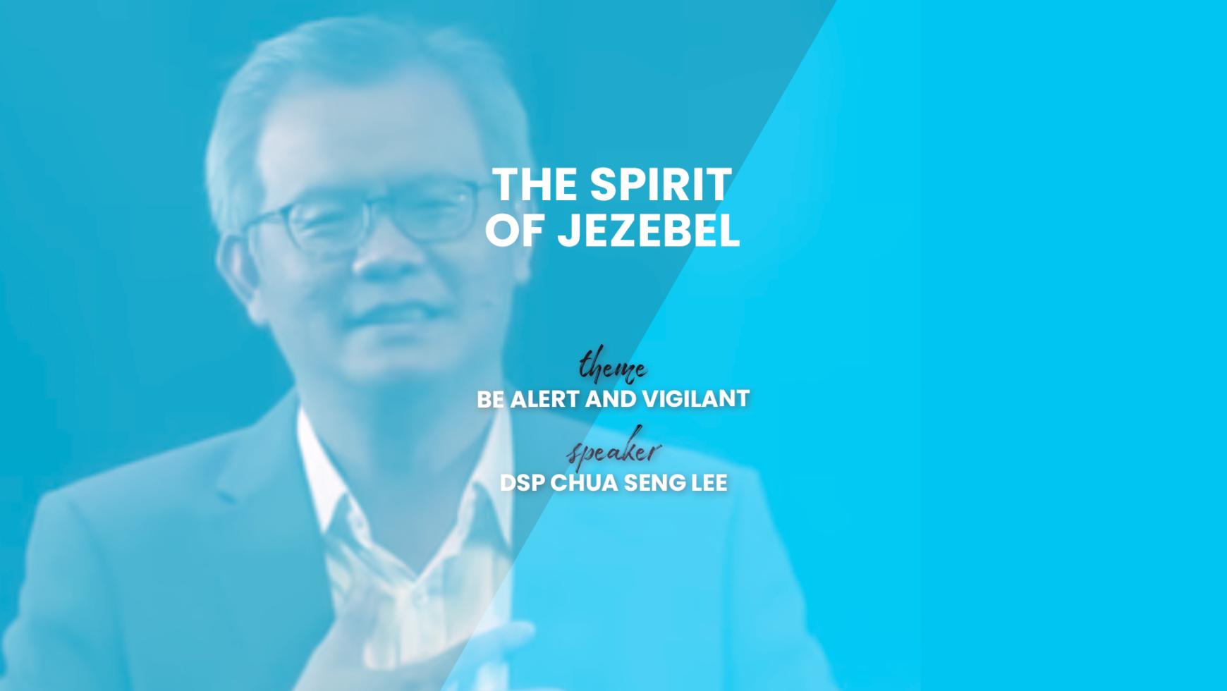 The Spirit of Jezebel – DSP Chua Seng Lee