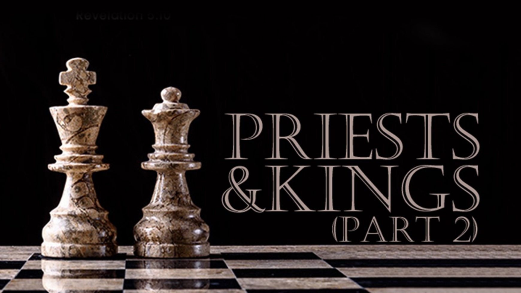 Priests & Kings (Part 2)