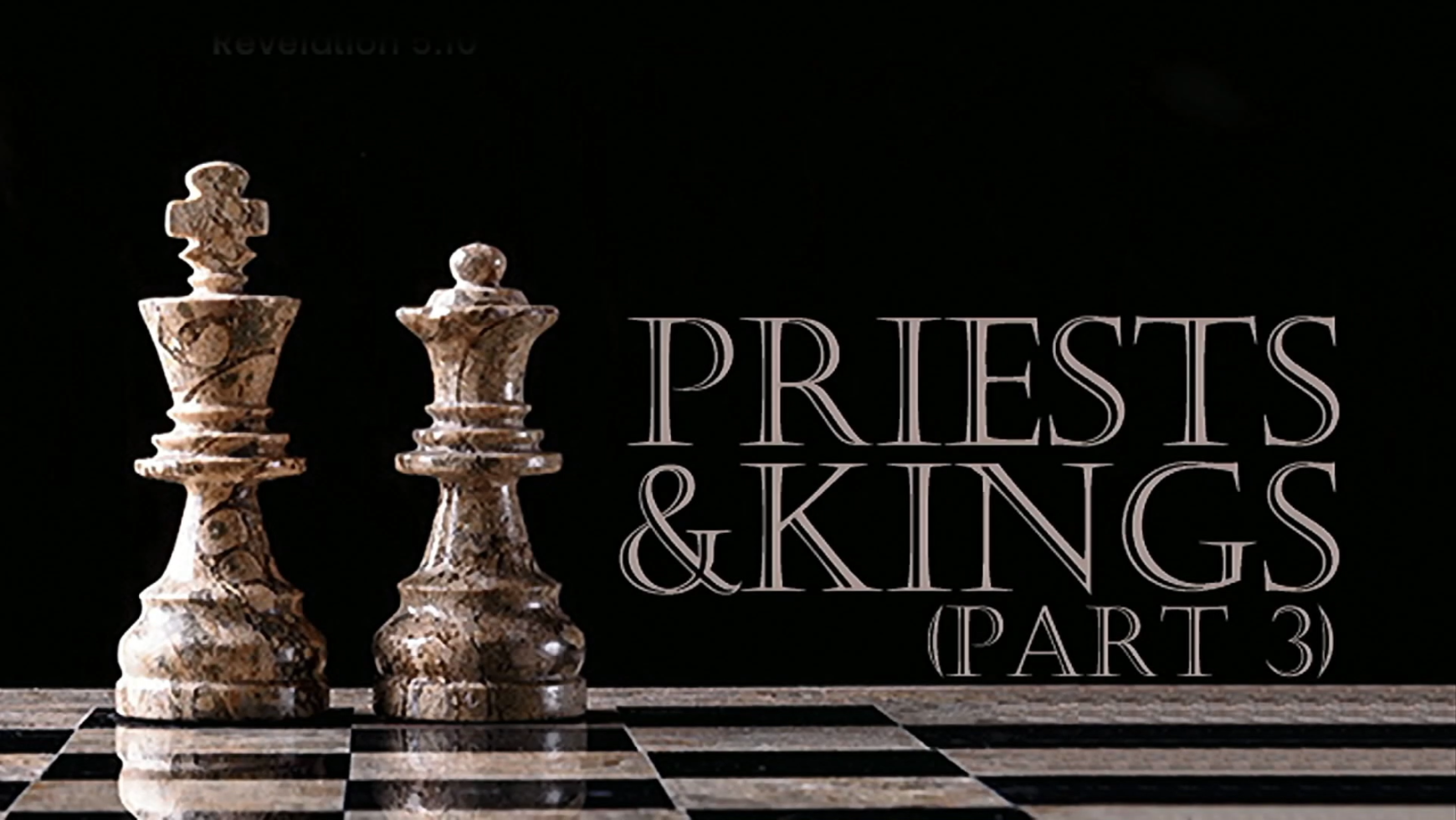 Priests and Kings (Part 3)