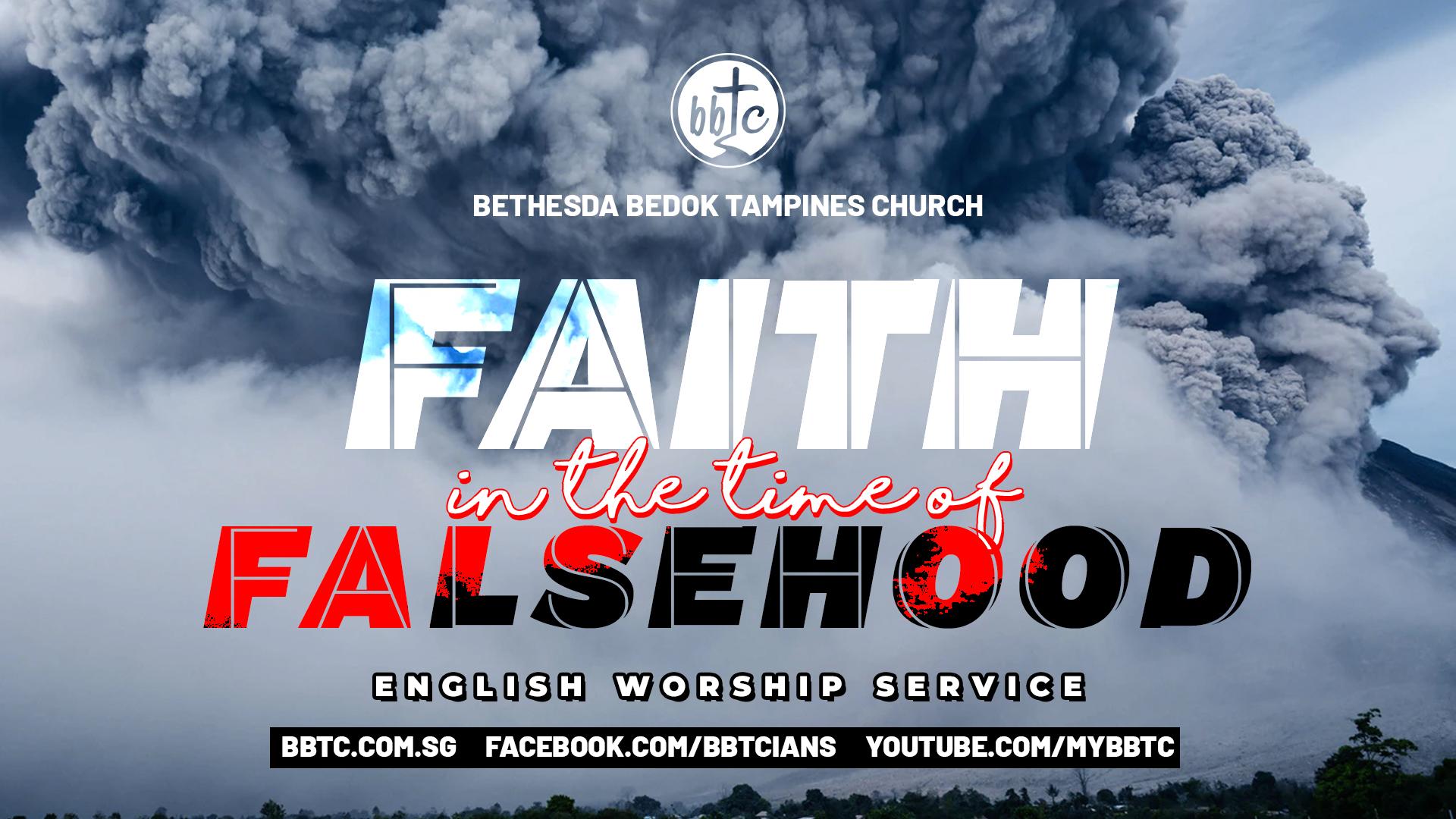 FAITH IN THE TIME OF FALSEHOOD