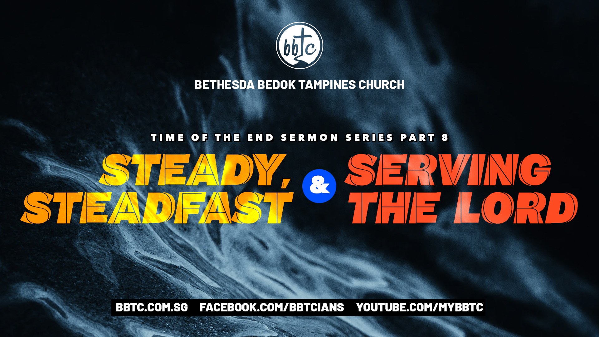 STEADY, STEADFAST & SERVING THE LORD