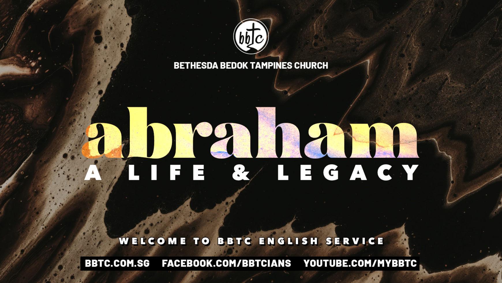 ABRAHAM: A LIFE & LEGACY